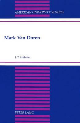 Mark Van Doren - American University Studies Series 24: American Literature 67 (Hardback)