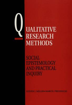 Qualitative Research Methods: Social Epistemology and Practical Inquiry (Paperback)