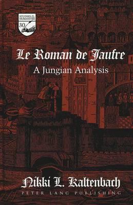 Le Roman De Jaufre: A Jungian Analysis - Studies in the Humanities Literature - Politics - Society 30 (Hardback)