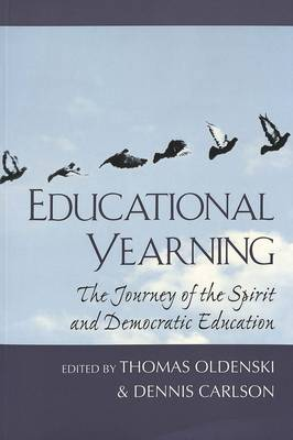 Educational Yearning: The Journey of the Spirit and Democratic Education - Counterpoints v. 38 (Paperback)
