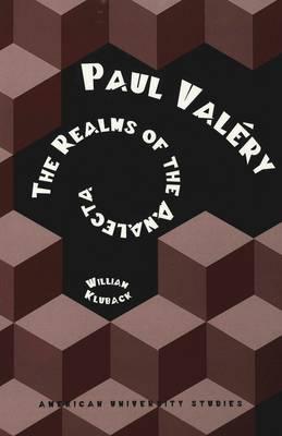 Paul Valery: The Realms of the Analecta - American University Studies, Series 5: Philosophy 180 (Paperback)