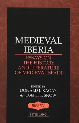 Medieval Iberia: Essays on the History and Literature of Medieval Spain - Iberica 25 (Hardback)