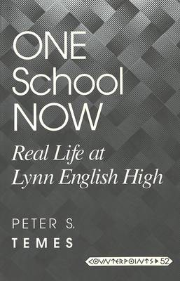 One School Now: Real Life at Lynn English High - Counterpoints Studies in the Postmodern Theory of Education 52 (Paperback)