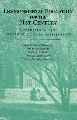 Environmental Education for the 21st Century: International and Interdisciplinary Perspectives (Paperback)
