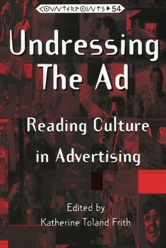 Undressing the Ad: Reading Culture in Advertising - Counterpoints 54 (Paperback)