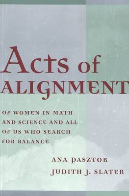 Acts of Alignment: Of Women in Math and Science and All of Us Who Search for Balance - Counterpoints 56 (Paperback)