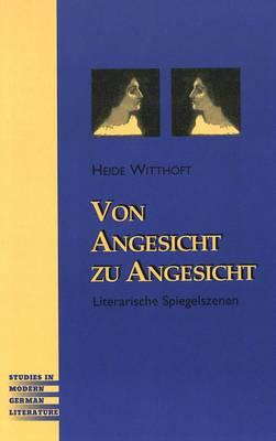 Von Angesicht zu Angesicht: Literarische Spiegelszenen - Studies in Modern German Literature 90 (Hardback)