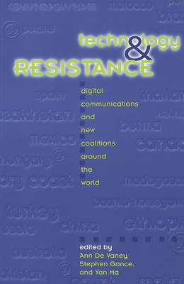 Technology and Resistance: Digital Communications and New Coalitions Around the World - Counterpoints 59 (Paperback)