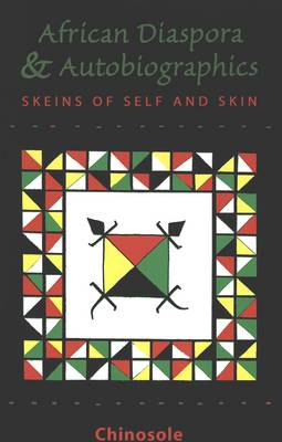 The African Diaspora & Autobiographics: Skeins of Self and Skin - San Francisco State University Series in Philosophy 11 (Paperback)