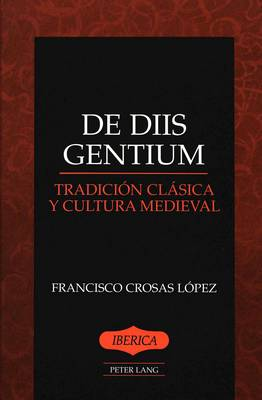 De Diis Gentium: Tradicion Clasica y Cultura Medieval - Iberica 30 (Hardback)