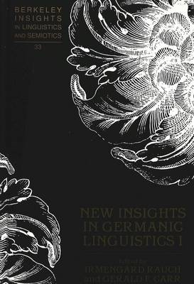 New Insights in Germanic Linguistics I - Berkeley Insights in Linguistics and Semiotics 33 (Hardback)