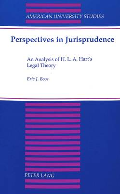 Perspectives in Jurisprudence: An Analysis of H. L. A. Hart's Legal Theory - American University Studies, Series 5: Philosophy 184 (Paperback)