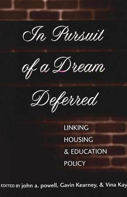 In Pursuit of a Dream Deferred: Linking Housing and Education Policy (Paperback)