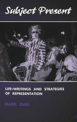 Subject Present: Life-Writings and Strategies of Representation - Counterpoints 78 (Paperback)