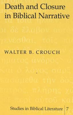 Death and Closure in Biblical Narrative - Studies in Biblical Literature 7 (Hardback)