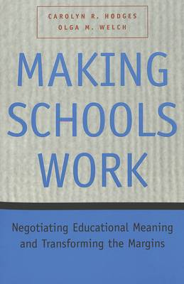 Making Schools Work: Negotiating Educational Meaning and Transforming the Margins - Adolescent Cultures, School & Society 8 (Paperback)