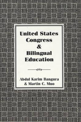 United States Congress and Bilingual Education (Paperback)