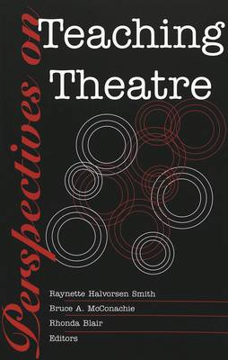 Perspectives on Teaching Theatre (Paperback)