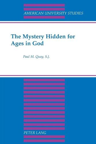 The Mystery Hidden for Ages in God - American University Studies 161 (Paperback)