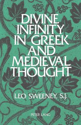 Divine Infinity in Greek and Medieval Thought (Paperback)