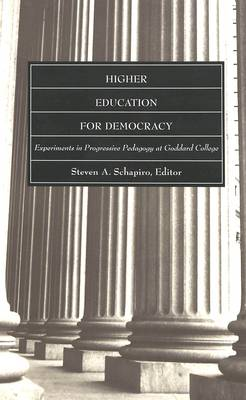 Higher Education for Democracy: Experiments in Progressive Pedagogy at Goddard College - Higher Ed 1 (Paperback)