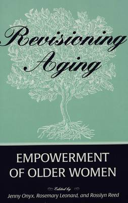 Revisioning Aging: Empowerment of Older Women - Eruptions: New Feminism Across the Disciplines 4 (Paperback)