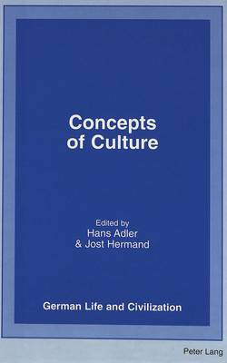 Concepts of Culture - German Life & Civilization 28 (Hardback)