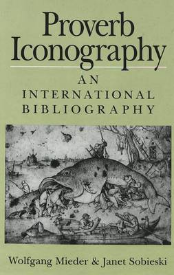 Proverb Iconography: An International Bibliography (Hardback)