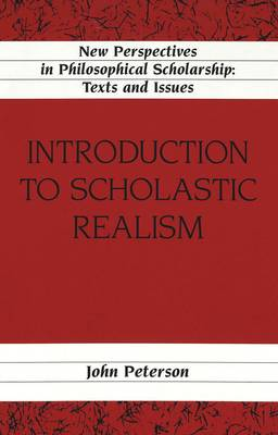 Introduction to Scholastic Realism - New Perspectives in Philosophical Scholarship Texts and Issues 12 (Hardback)