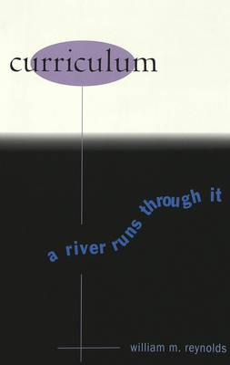 Curriculum: A River Runs Through it - Counterpoints 108 (Paperback)