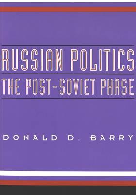 Russian Politics: The Post-Soviet Phase (Paperback)