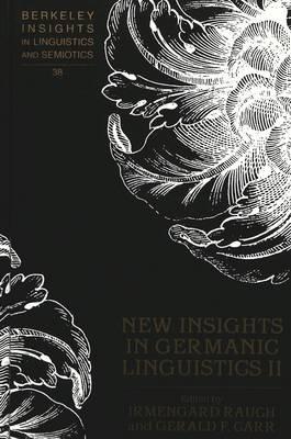 New Insights in Germanic Linguistics II - Berkeley Insights in Linguistics and Semiotics 38 (Hardback)