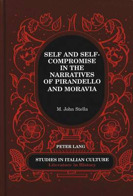 Self and Self-Compromise in the Narratives of Pirandello and Moravia - Studies in Italian Culture Literature in History 27 (Hardback)