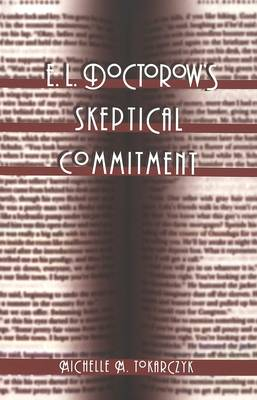 E. L. Doctorow's Skeptical Commitment - Twentieth-century American Jewish Writers 13 (Paperback)