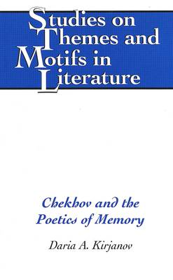 Chekhov and the Poetics of Memory - Studies on Themes and Motifs in Literature 52 (Hardback)