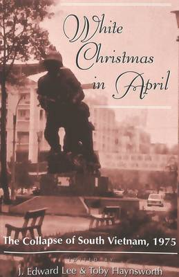 White Christmas in April: The Collapse of South Vietnam, 1975 (Paperback)