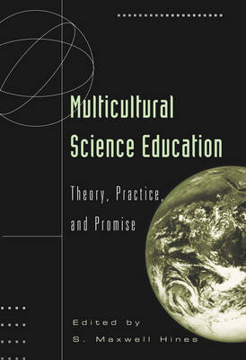 Multicultural Science Education: Theory, Practice, and Promise - Counterpoints 120 (Paperback)