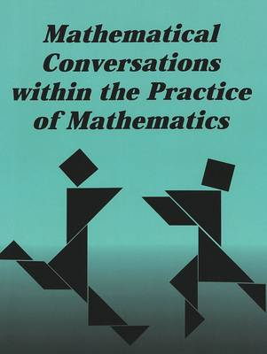 Mathematical Conversations within the Practice of Mathematics - Counterpoints 129 (Paperback)