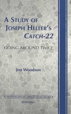 "A Study of Joseph Heller's ""Catch-22"" - Twentieth-century American Jewish Writers 14 (Hardback)"