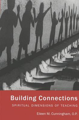 Building Connections: Spiritual Dimensions of Teaching - Counterpoints 130 (Paperback)