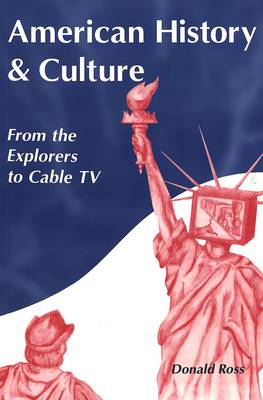 American History and Culture: From the Explorers to Cable TV (Paperback)