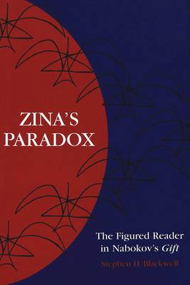 Zina's Paradox: The Figured Reader in Nabokov's Gift - Middlebury Studies in Russian Language and Literature 23 (Hardback)