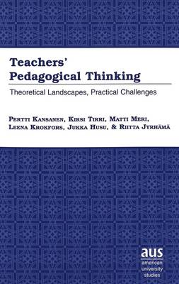 Teachers' Pedagogical Thinking: Theoretical Landscapes, Practical Challenges - American University Studies Series 14: Education 47 (Paperback)