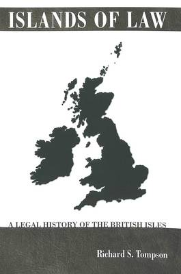 Islands of Law: A Legal History of the British Isles - Studies in Modern European History 40 (Paperback)