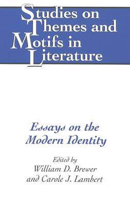 Essays on the Modern Identity - Studies on Themes and Motifs in Literature 55 (Hardback)