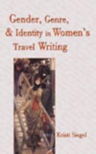 Gender, Genre, and Identity in Women's Travel Writing (Paperback)