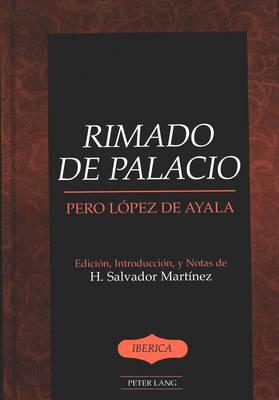 Rimado De Palacio: Edicion, Introduccion, y Notas de - Iberica 35 (Hardback)