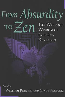 From Absurdity to Zen: The Wit and Wisdom of Roberta Kevelson (Paperback)