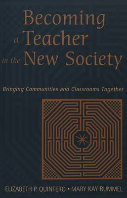 Becoming a Teacher in the New Society: Bringing Communities and Classrooms Together - Counterpoints 139 (Paperback)