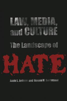 Law, Media, and Culture: The Landscape of Hate - Politics, Media & Popular Culture 4 (Paperback)